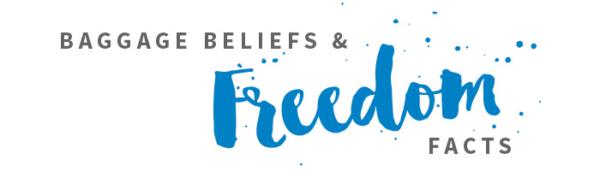 Baggage Beliefs and Freedom Facts