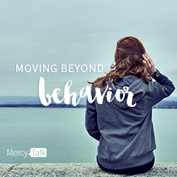 Moving Beyond Behavior MercyTalk podcast