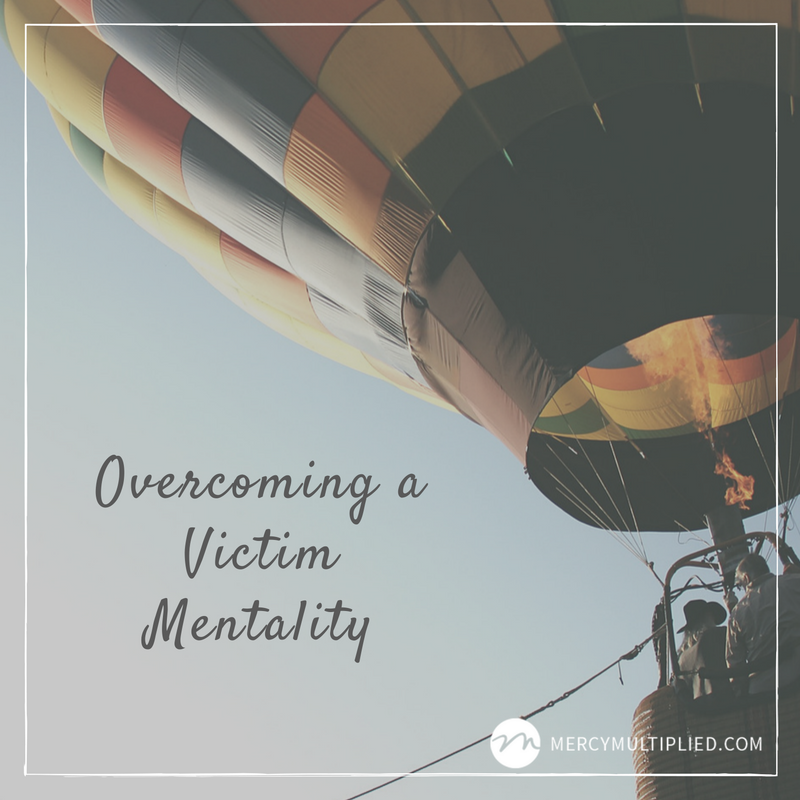 Overcoming A Victim Mentality