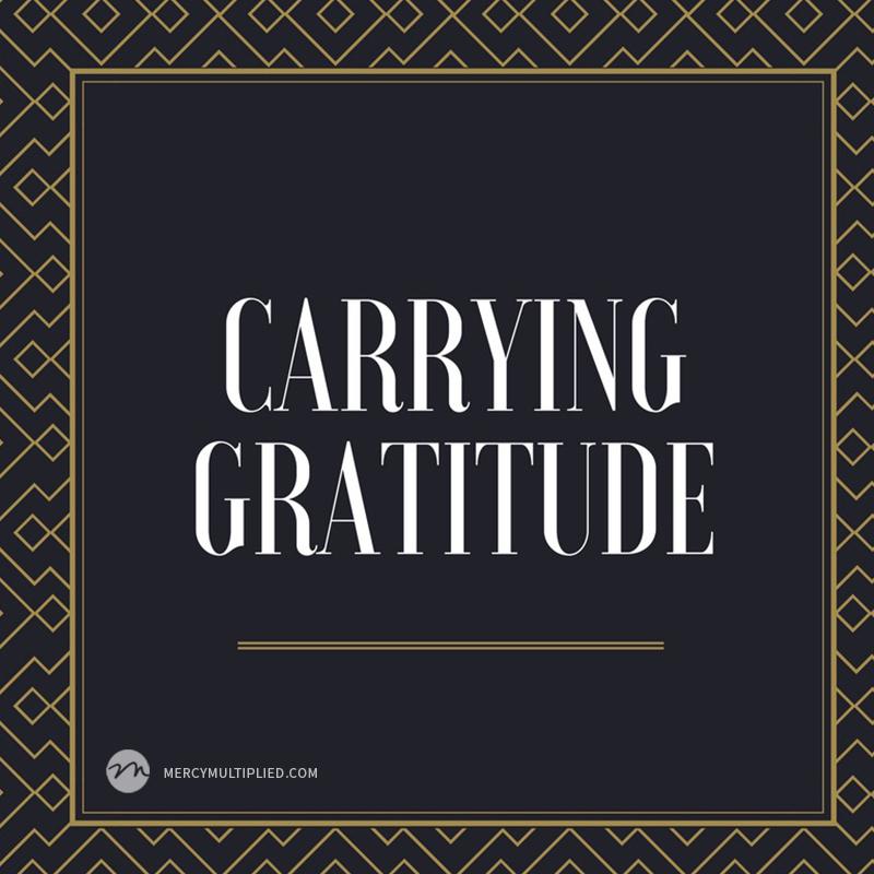 Carrying Gratitude