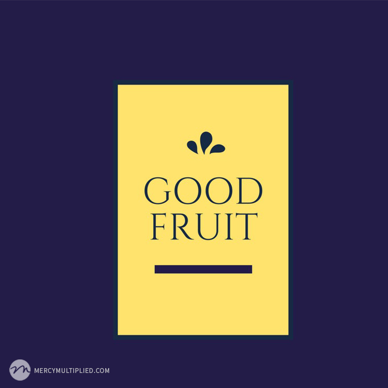 Gratitude Created Good Fruit