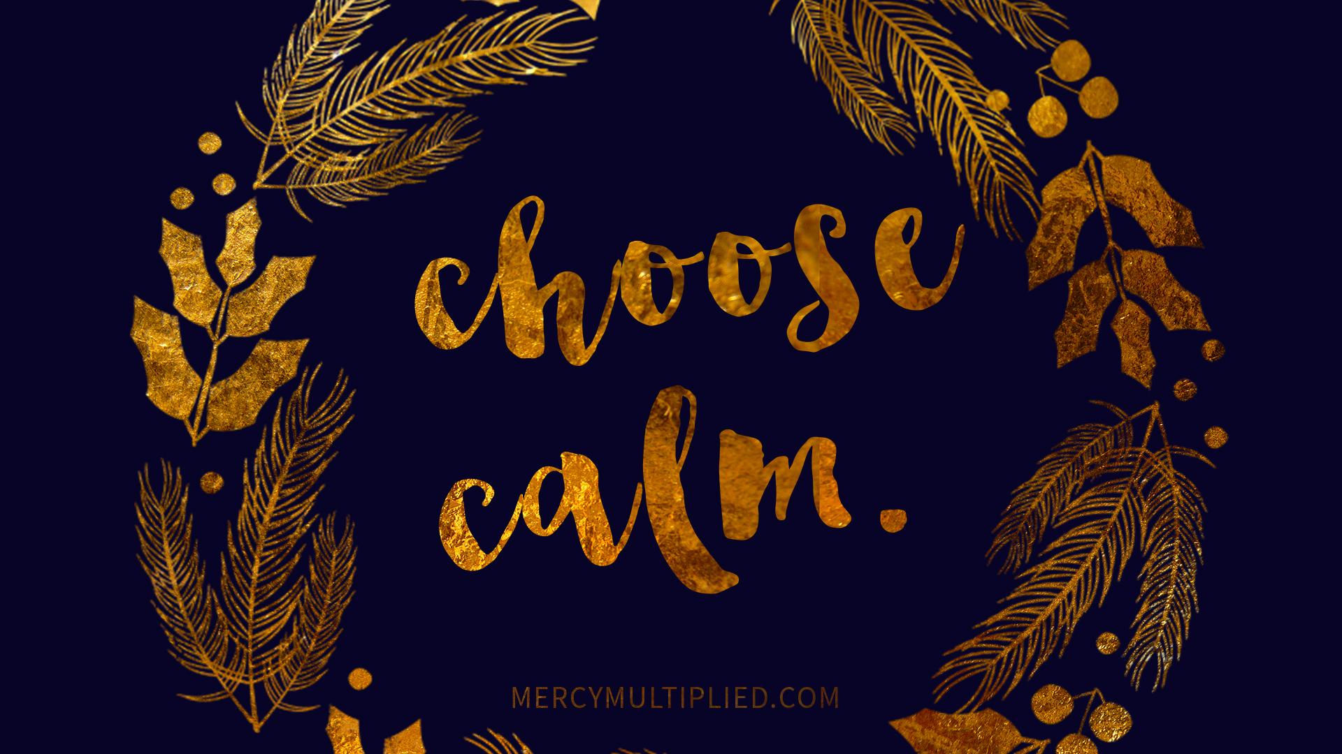 Choose Calm Desktop Download | mercymultiplied.com