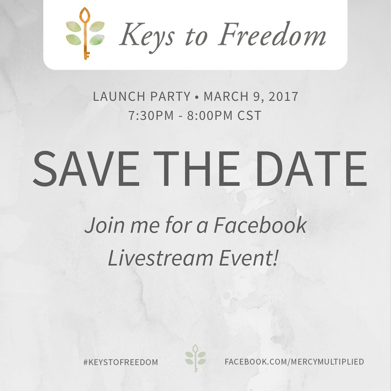 Mercy Multiplied - Keys to Freedom Launch Party Hosting Made Easy
