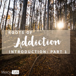 Roots of Addiction
