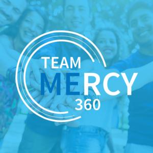 Team Mercy 360 | Mercy Multiplied