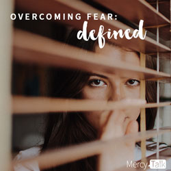 Overcoming Fear: Defined