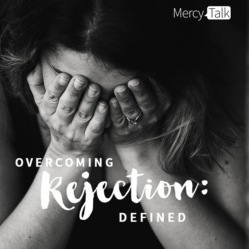 Overcoming Rejection Defined