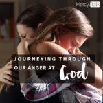 Journeying Through Our Anger at God