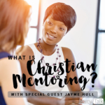 What is Christian Mentoring?