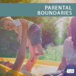 Parental Boundaries