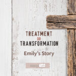 Treatment or Transformation: Emily's Story