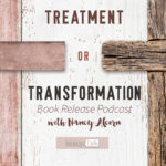 Treatment or Transformation Book Release