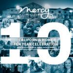 Mercy Multiplied Announces California Home Ten Year Celebration