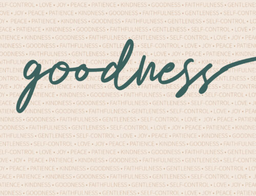 Fruits of the Spirit: Goodness