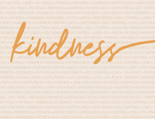 Fruits of the Spirit: Kindness