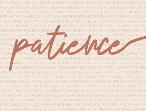 Fruits of the Spirit: Patience