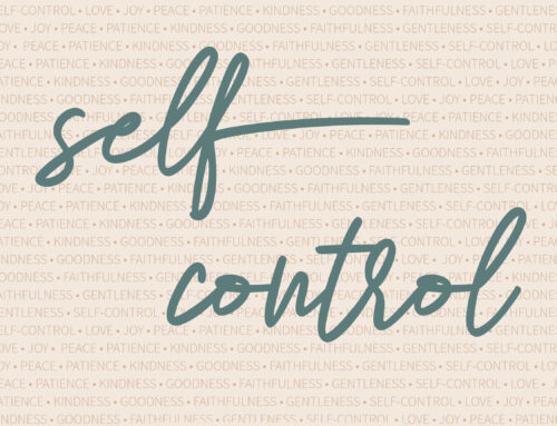 Fruits of the Spirit: Self-Control